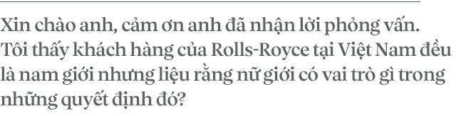 Chủ tịch Đoàn Hiếu Minh: Không có phụ nữ, chúng tôi không bán được xe Rolls-Royce tại Việt Nam - Ảnh 1.