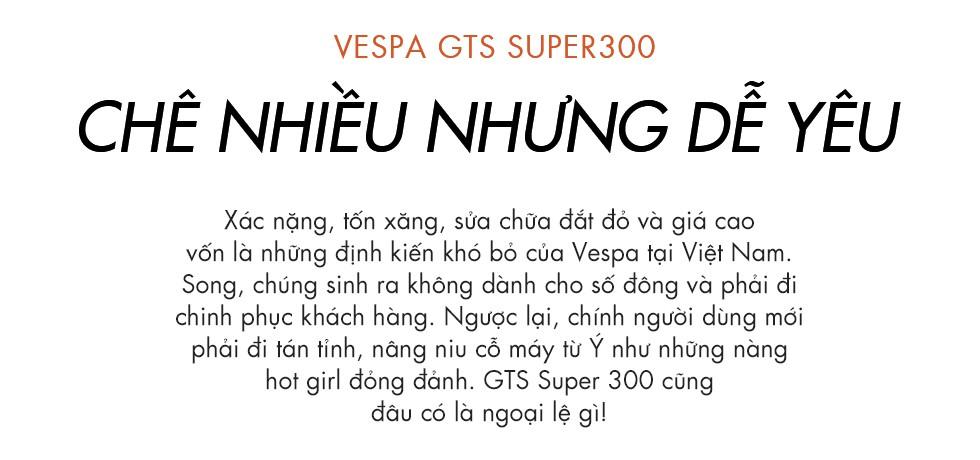 Đánh giá Vespa GTS Super 300: Chê nhiều nhưng dễ yêu - Ảnh 1.