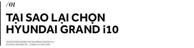 Người dùng đánh giá Hyundai Grand i10: Xe mua lần đầu và… cũng là lần cuối - Ảnh 1.