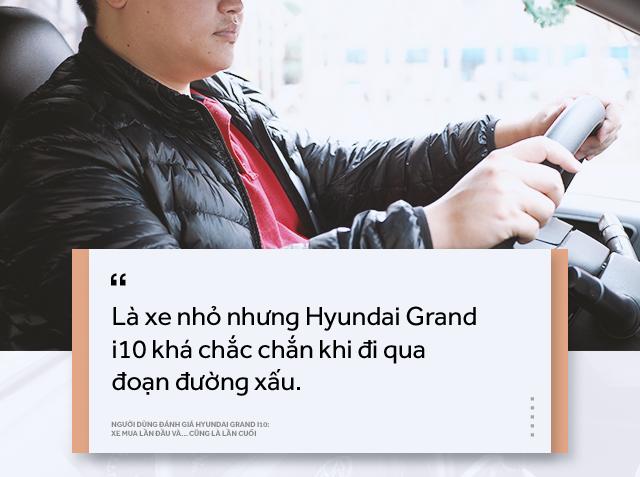 Người dùng đánh giá Hyundai Grand i10: Xe mua lần đầu và… cũng là lần cuối - Ảnh 12.
