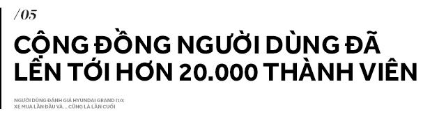 Người dùng đánh giá Hyundai Grand i10: Xe mua lần đầu và… cũng là lần cuối - Ảnh 15.