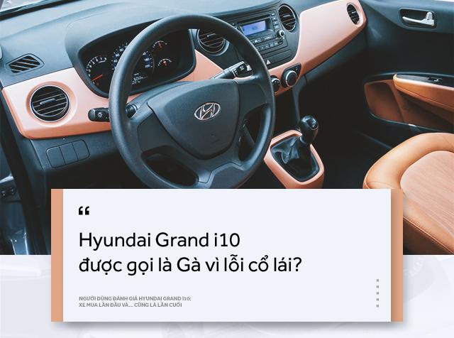 Người dùng đánh giá Hyundai Grand i10: Xe mua lần đầu và… cũng là lần cuối - Ảnh 10.