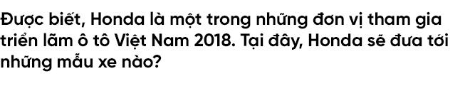 'Sếp' Honda Việt Nam tròn một năm ngồi ghế nóng: Thị trường xe máy, ô tô Việt vẫn còn tiềm năng - Ảnh 16.