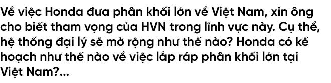 'Sếp' Honda Việt Nam tròn một năm ngồi ghế nóng: Thị trường xe máy, ô tô Việt vẫn còn tiềm năng - Ảnh 6.