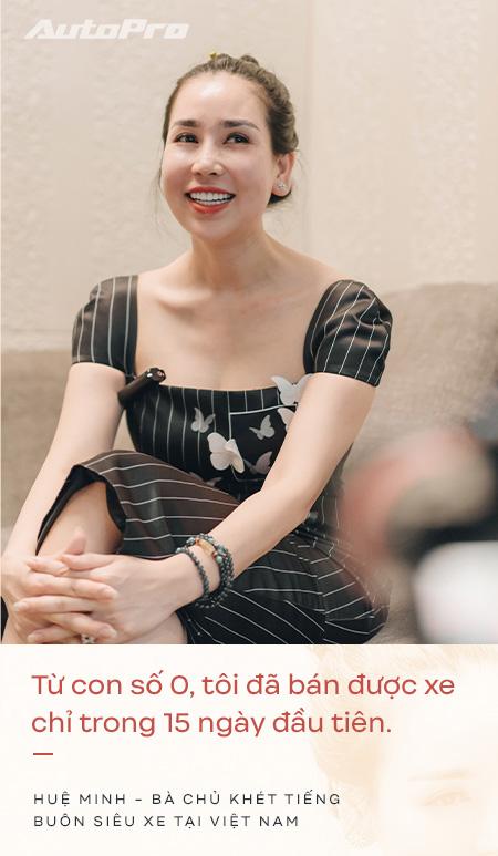 Bà chủ khét tiếng buôn siêu xe tại Việt Nam: Nhiều lần muốn bỏ nghề nhưng được hậu phương ủng hộ để theo đuổi đam mê - Ảnh 4.
