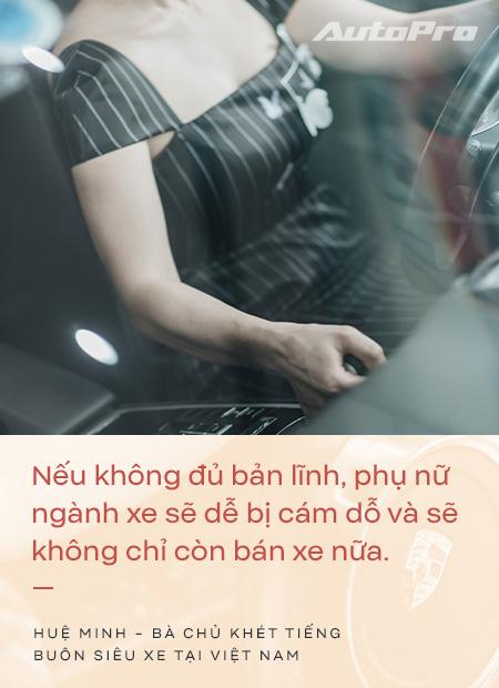 Bà chủ khét tiếng buôn siêu xe tại Việt Nam: Nhiều lần muốn bỏ nghề nhưng được hậu phương ủng hộ để theo đuổi đam mê - Ảnh 18.