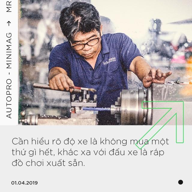 Gặp người ẩn mình sau những bản độ đình đám tại Việt Nam: Từ xe của Đức Tào Phớ tới tâm tư được 'chơi' hợp pháp - Ảnh 13.