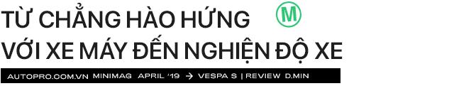 'Vespa nhanh tã' từ góc nhìn của chàng trai dùng xe Ý sau 5 năm chạy Honda Air Blade mãi không hỏng - Ảnh 13.