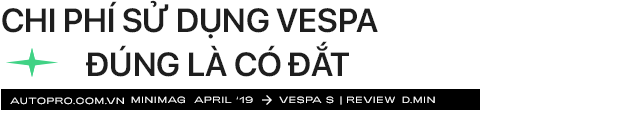 'Vespa nhanh tã' từ góc nhìn của chàng trai dùng xe Ý sau 5 năm chạy Honda Air Blade mãi không hỏng - Ảnh 16.