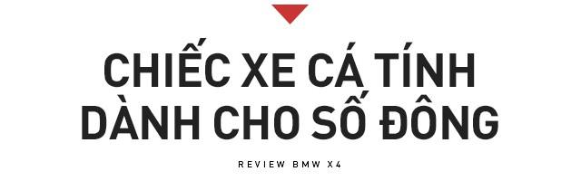 Đánh giá BMW X4: SUV cá tính chiều được số đông - Ảnh 12.