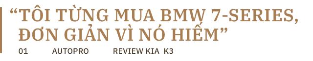 Nữ doanh nhân tuổi tứ tuần: 'Sau BMW 7-Series, chỉ có Kia K3 mới làm tôi hài lòng' - Ảnh 1.