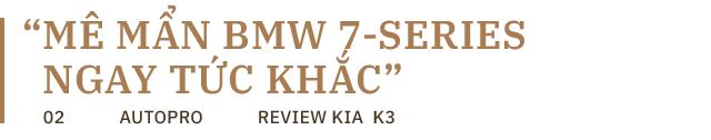 Nữ doanh nhân tuổi tứ tuần: 'Sau BMW 7-Series, chỉ có Kia K3 mới làm tôi hài lòng' - Ảnh 3.