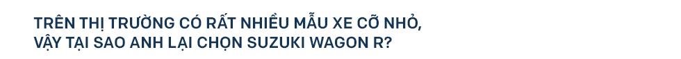Gặp người mua Suzuki Wagon R giá 90 triệu đồng độ thành nhà di động: 'Việt Nam đẹp lắm, đi tới đâu mà ở khách sạn thì phí' - Ảnh 19.