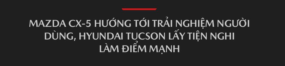 Mazda CX-5 vs Hyundai Tucson: Khi người Việt lựa chọn SUV Nhật - Hàn dưới 900 triệu đồng - Ảnh 5.