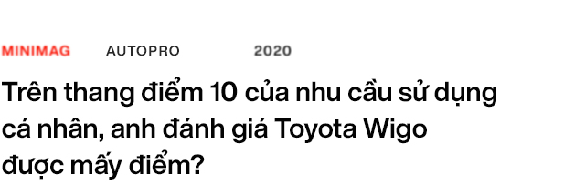 Dùng cả BMW, Lexus rồi bán Mercedes để mua Toyota Wigo, người dùng đánh giá: Đã dùng hạng A thì phải rộng nhất, thoáng nhất - Ảnh 9.