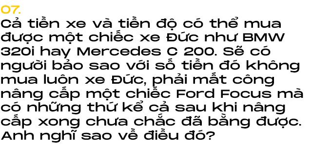 9X Hà thành tự độ Ford Focus mạnh nhất Việt Nam: Tiền xe giờ mua được cả BMW 320i nhưng vẫn thích đổ mồ hôi, máu và nước mắt để nhận lại nhiều thứ giá trị - Ảnh 13.