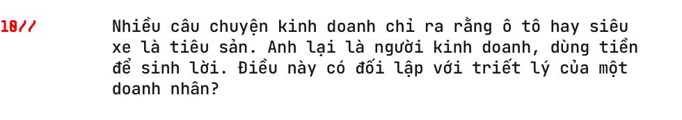 Doanh nhân Phạm Trần Nhật Minh: Tôi từng nhận lương 3 triệu/tháng, nhưng xe 10 tỷ đối với tôi giờ quá dễ dàng - Ảnh 22.