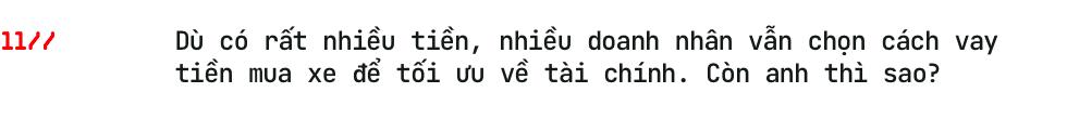 Doanh nhân Phạm Trần Nhật Minh: Tôi từng nhận lương 3 triệu/tháng, nhưng xe 10 tỷ đối với tôi giờ quá dễ dàng - Ảnh 24.