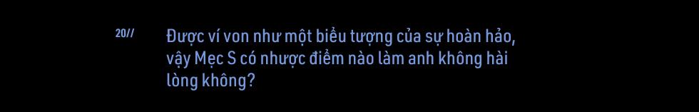 Cuộc sống kín tiếng sau vô lăng 'Mẹc S' của đại gia Việt: Làm 100 đồng, chỉ tiêu 5 đồng - Ảnh 33.