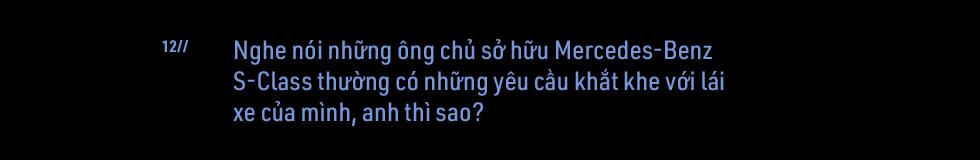 Cuộc sống kín tiếng sau vô lăng 'Mẹc S' của đại gia Việt: Làm 100 đồng, chỉ tiêu 5 đồng - Ảnh 20.