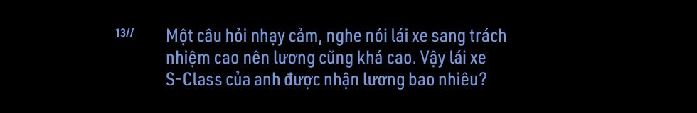 Cuộc sống kín tiếng sau vô lăng 'Mẹc S' của đại gia Việt: Làm 100 đồng, chỉ tiêu 5 đồng - Ảnh 22.