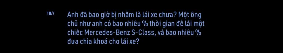 Cuộc sống kín tiếng sau vô lăng 'Mẹc S' của đại gia Việt: Làm 100 đồng, chỉ tiêu 5 đồng - Ảnh 30.