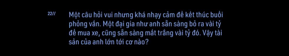 Cuộc sống kín tiếng sau vô lăng 'Mẹc S' của đại gia Việt: Làm 100 đồng, chỉ tiêu 5 đồng - Ảnh 37.