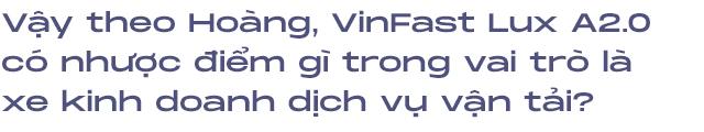 9x sở hữu 11 xe VinFast Lux kinh doanh dịch vụ vận tải: 'Ngốn nhiên liệu nhưng bảo dưỡng rẻ, làm 5 năm hoàn vốn' - Ảnh 6.