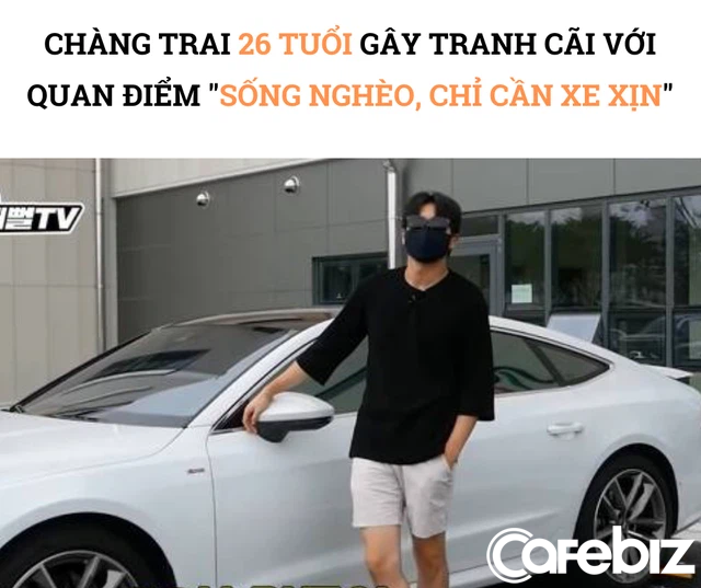 Tranh cãi quan điểm 'sống nghèo chỉ cần xe xịn' của chàng trai 26 tuổi: Nhịn ăn, nhịn mặc, không tiết kiệm, dành 2/3 thu nhập mỗi tháng để nuôi Audi A7 - Ảnh 1.