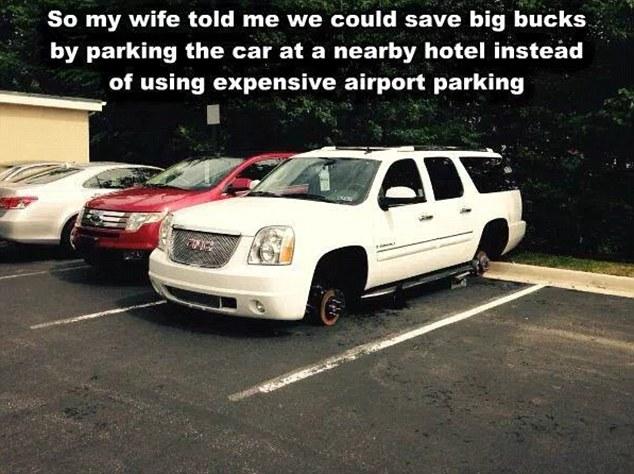 Vợ tôi bảo nên tiết kiệm tiền bằng cách đỗ xe bên ngoài một khách sạn thay vì đưa xe vào bãi gửi đắt đỏ của sân bay, một người chồng chia sẻ. Có vẻ như không phải lúc nào nghe lời vợ cũng là đúng.