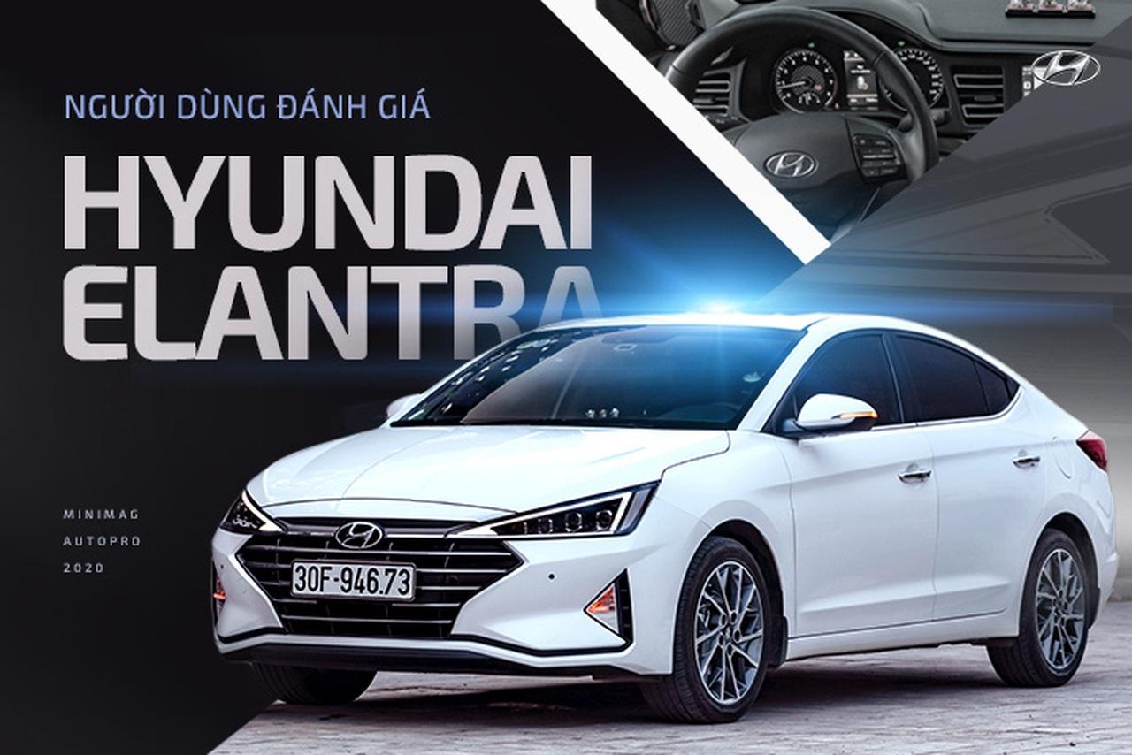 Người dùng đánh giá Hyundai Elantra: '300 triệu, phải mua một chiếc xe rộng rãi nhất trong tầm giá'