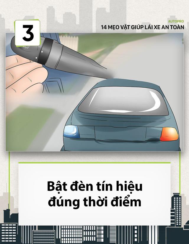 [Photo Story] 14 mẹo vặt giúp các tài non lái xe an toàn - Ảnh 3.