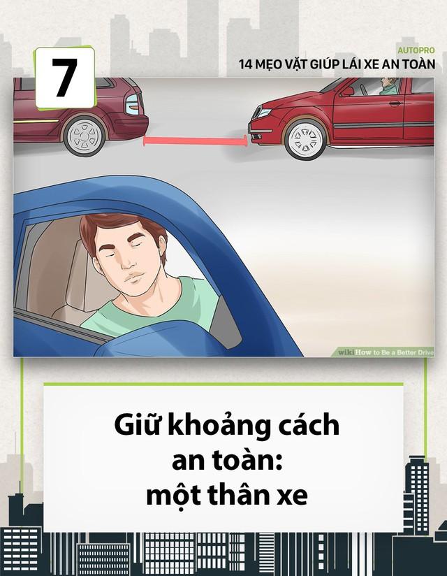 [Photo Story] 14 mẹo vặt giúp các tài non lái xe an toàn - Ảnh 7.
