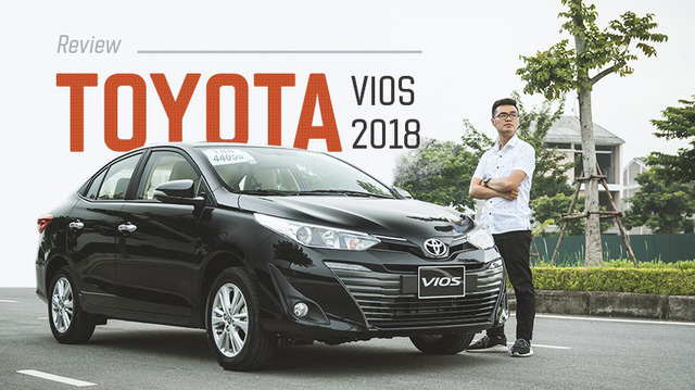 Khắc hoạ chân dung người Việt bỏ hơn 700 triệu đồng để lăn bánh Toyota Vios 2018