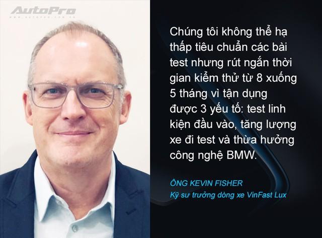 Kỹ sư trưởng VinFast Lux tiết lộ quá trình kiểm thử xe và lý do đạt tiến độ thần tốc - Ảnh 3.