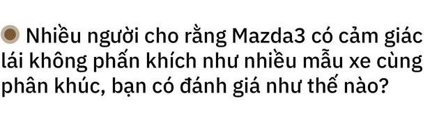 MC VTV chọn Mazda3 2020, nuôi xe chỉ 5 triệu/tháng: Phải đẹp đã, mọi chuyện khác tính sau - Ảnh 6.