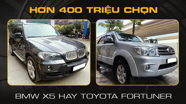 Mua SUV 7 chỗ nhưng chỉ có hơn 400 triệu, chọn BMW X5 2006 hay Toyota Fortuner hơn 10 năm tuổi?
