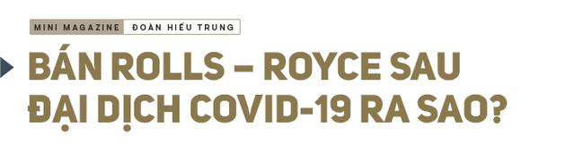 Ông chủ công ty phân phối siêu xe đắt nhất Việt Nam giải mã nghịch lý của những người sở hữu Rolls-Royce - Ảnh 1.