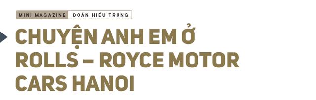 Ông chủ công ty phân phối siêu xe đắt nhất Việt Nam giải mã nghịch lý của những người sở hữu Rolls-Royce - Ảnh 6.