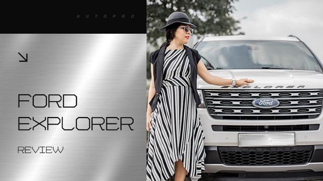 Nữ kiến trúc sư Hà Nội đánh giá Ford Explorer: 'Không lộng lẫy kiểu biệt thự mà tiện như chung cư'