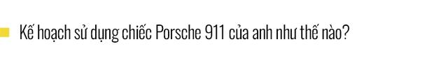 Chủ xe Nha Trang kể chuyện mua Porsche 911 Carrera S: 'Mua xe 10 tỷ mà chỉ nhìn qua giấy, giật mình với những option bằng cả chiếc Kia' - Ảnh 12.