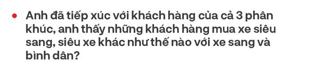 Từ bán Swift lãi 2 triệu tới Phantom, doanh nhân 8x Hà Nội hé lộ cách bán xe khủng cho nhà giàu Việt và góc khuất bán siêu xe tại Việt Nam - Ảnh 14.