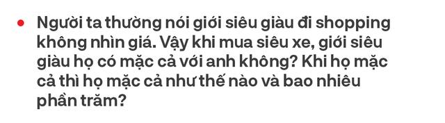 Từ bán Swift lãi 2 triệu tới Phantom, doanh nhân 8x Hà Nội hé lộ cách bán xe khủng cho nhà giàu Việt và góc khuất bán siêu xe tại Việt Nam - Ảnh 19.