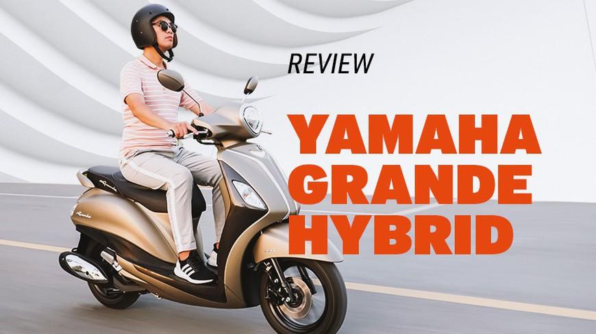 Đánh giá Yamaha Grande Hybrid - Khi chị em thích sang xịn nhưng phải tiết kiệm