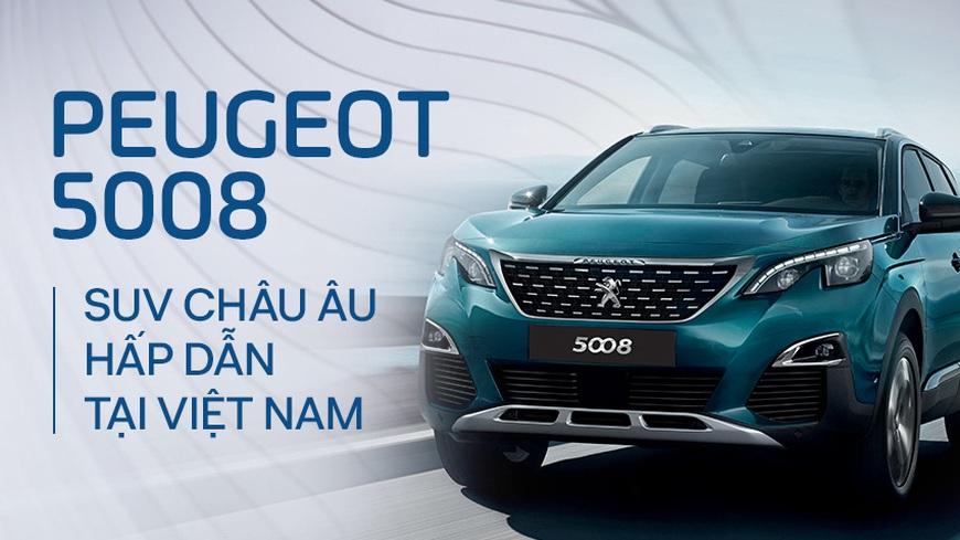 10 lý do Peugeot 5008 trong tim người dùng Việt