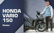 Đánh giá Honda Vario 150: Hoá ra đây chính là lý do vì sao người ta mong chờ Honda Air Blade 150 đến vậy