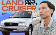 Tài xế Toyota Land Cruiser 1999 chở Thứ trưởng: '22 năm chinh chiến Bắc Nam vẫn an toàn, bền bỉ, dùng 10 năm nữa vẫn tốt'