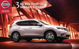 3 đặc điểm ưu việt của Nissan X-Trail