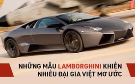 Những siêu xe Lamborghini mà đại gia Việt muốn sở hữu cũng khó săn lùng