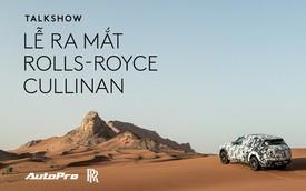 17:30 chiều nay, livestream lễ ra mắt Rolls-Royce Cullinan với người nổi tiếng